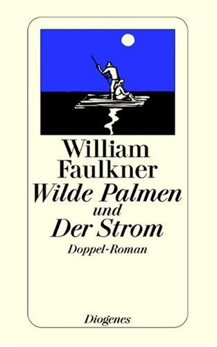 Wilde Palmen und Der Strom. Doppelroman