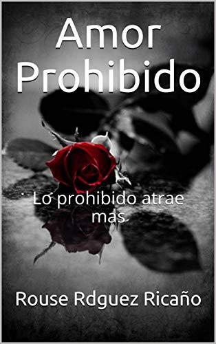 Amor Prohibido Lo Prohibido Atrae Mas Tu Y Yo Nº 1 Spanish