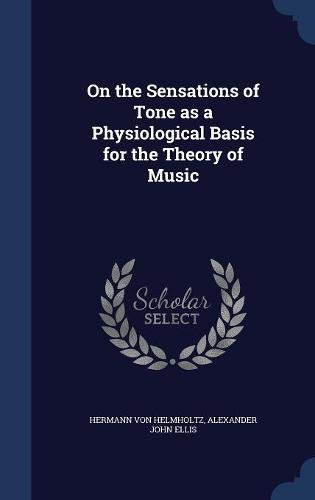On the Sensations of Tone as a Physiological Basis for the Theory of Music PDF