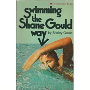 Livres de téléchargements pour ipad Swimming the Shane Gould Way 0346120934 by Shirley Gould PDB
