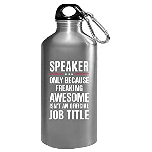 Gift For Freaking Awesome Speaker - Water Bottle
