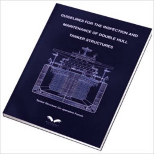 Guidelines For The Inspection And Maintenance Of Double Hull Tanker Structures