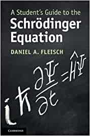 A Student's Guide to the Schrödinger Equation (Student's Guides)