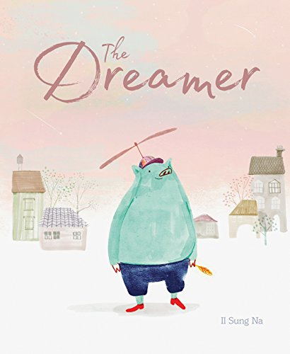 Image of The Dreamer: (Inspirational Story, Picture Book for Children, Books About Perseverance)