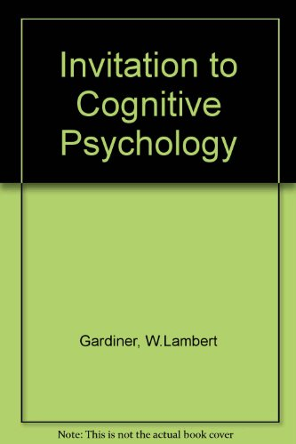 An invitation to cognitive psychology (Core books in psychology series)