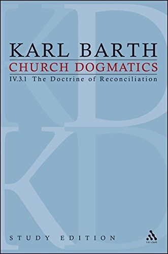 Church Dogmatics, Vol. 4.3.1, Sections 69: The Doctrine of Reconciliation, Study Edition 27