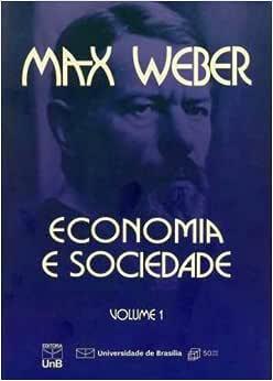 Economia e Sociedade (Volume 1) - 9788523003142 - Livros