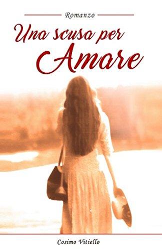 Una scusa per amare (Italian Edition)