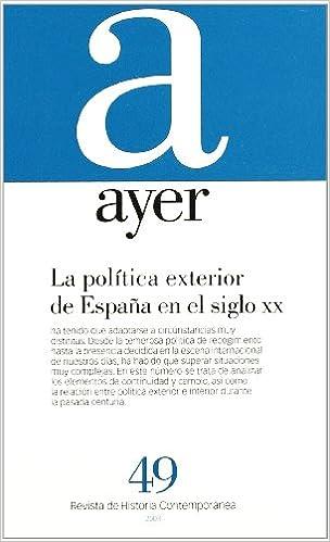 POLÍTICA EXTERIOR DE ESPAÑA EN EL SIGLO XX, LA.: Ayer 49 Revista ...