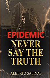 EPIDEMIC (NEVER SAY THE TRUTH Book 1)