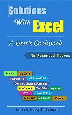 Solutions with Excel: A user's cookbook, Harish Gopalkrishnan ...