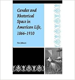 Book [(Gender and Rhetorical Space in American Life, 1866-1910)] [Author: Nan Johnson] published on (March, 2002)