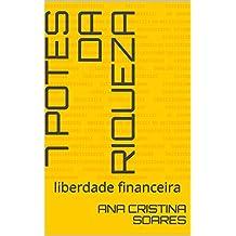 7 potes da Riqueza: liberdade financeira