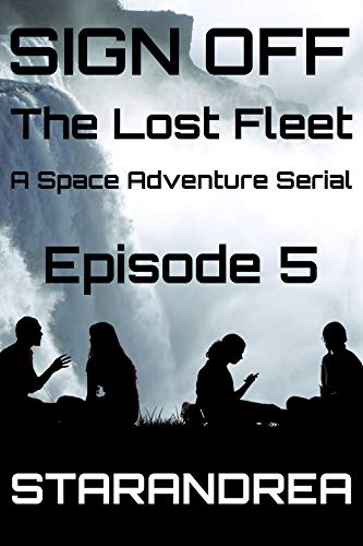 Sign Off: A Space Adventure Serial (The Lost Fleet Book - Sign Off
