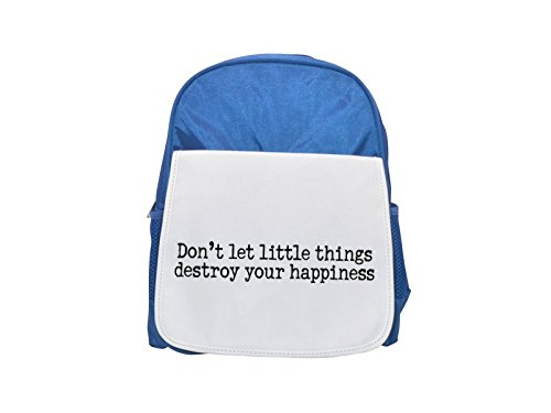 Don't let little things destroy your happiness printed kid's blue backpack, Cute backpacks, cute small backpacks, cute black backpack, cool black backpack, fashion backpacks, large fashion backpacks, Fotomax