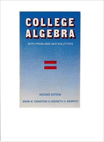 College Algebra, With Problems and Solutions (Littlefield, Adams ...