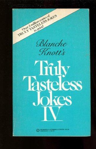 Blanche Knott's Truly Tasteless Jokes IV (0523424450 1963240) photo