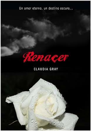 Renacer (Medianoche 4) eBook: Claudia Gray: Amazon.es
