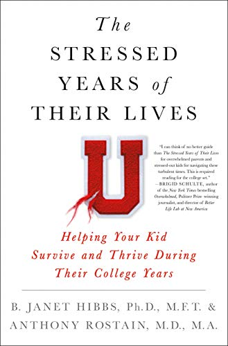Pdf Parenting The Stressed Years of Their Lives: Helping Your Kid Survive and Thrive During Their College Years