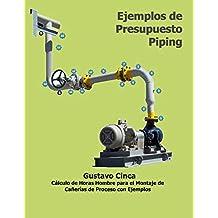 Ejemplos de Presupuesto - Piping: Cálculo de Horas Hombre para el Montaje de Cañerías con Ejemplos (Process Piping nº 1)
