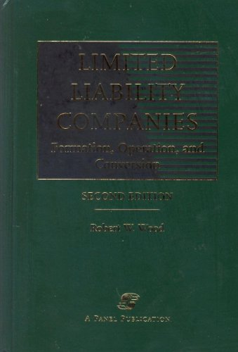 Limited Liability Companies: Formation, Operation and Conversion, Second Edition