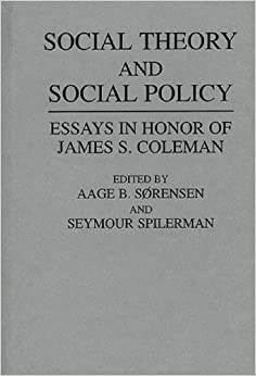 com social theory and social policy essays in honor of  social theory and social policy essays in honor of james s coleman