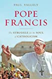 Pope Francis: The Struggle for the Soul of Catholicism