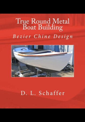 True Round Metal Boat Building: Bezier Chine Design ebook