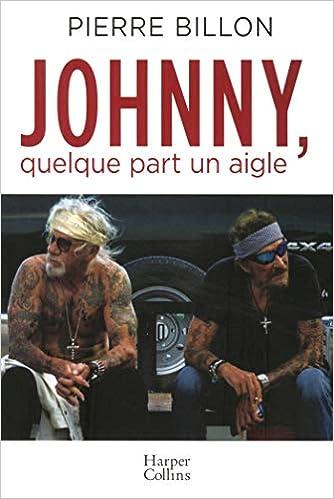 Johnny Quelque Part Un Aigle 40 Ans D Amitie Avec Johnny