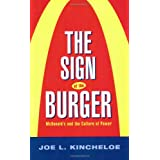 The Sign of the Burger: Mcdonald'S And The Culture Of Power