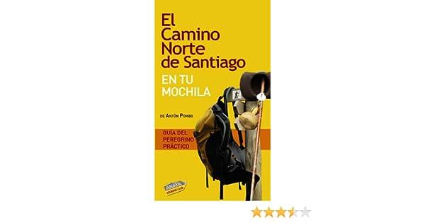 El camino norte de Santiago en tu mochila / Northern Way of St. James in your Backpack (Spanish Edition): Anton Pombo: 9788499350646: Amazon.com: Books