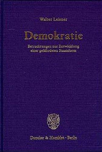 Demokratie. Betrachtungen zur Entwicklung einer gefährdeten Staatsform. . Demokratie (1979) / Der Gleichheitsstaat (1980) / Die Demokratische Anarchie (1982) / Der Führer (1983)