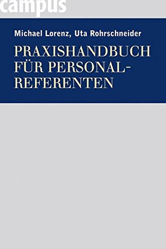 Praxishandbuch für Personalreferenten Gebundenes Buch – 12. März 2007 Michael Lorenz Uta Rohrschneider Campus Verlag 3593383209