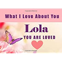 What I Love About You Lola - You Are Loved: Filipino Grandma - I Love You Because - Fill In The Blank Book Gift - Why You Are The Best Prompt Journal - Reasons I Love You Write In List