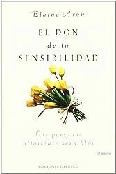 El Don De La Sensibilidad / The Highly Sensitive Person (Spanish Edition)