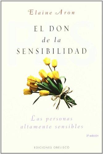 El Don De La Sensibilidad / The Highly Sensitive Person (Spanish Edition) [Elaine Aron] (Tapa Blanda)