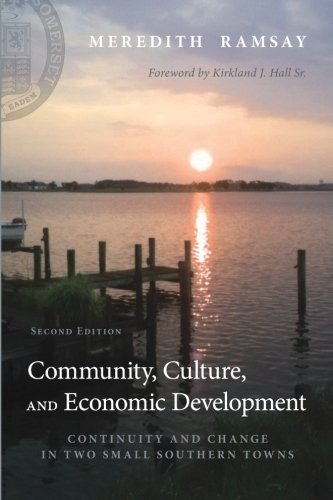 Community, Culture, and Economic Development, Second Edition: Continuity and Change in Two Small Southern Towns