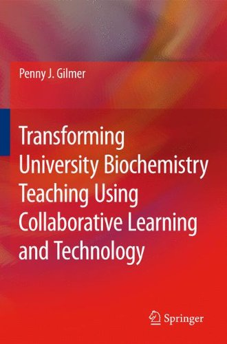 Transforming University Biochemistry Teaching Using Collaborative Learning and Technology: Ready, Set, Action Research! (Science & Technology Education Library)