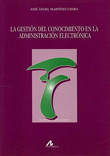 Descargar Libro La Gestión Del Conocimiento En La Administración Electrónica José Ángel Martínez Usero
