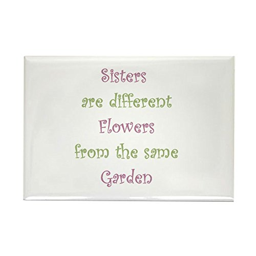 CafePress Sisters Different Flowers Same Garden Humor Quote Rectangle Magnet, 2