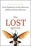 The Lost Species: Great Expeditions in the