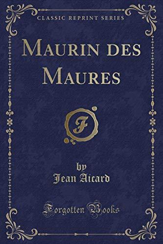 Maurin Des Maures (Classic Reprint)