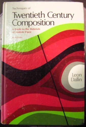 Techniques of Twentieth Century Composition: A Guide to the Materials of Modern Music (Music Series)