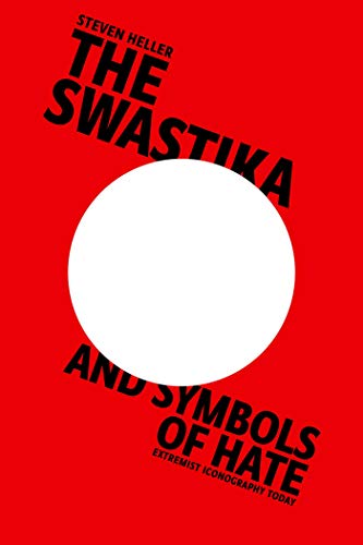 The Swastika and Symbols of Hate: Extremist Iconography ()
