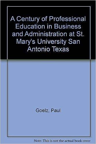 Bücher zum kostenlosen Download aus dem Internet A Century of Professional Education in Business and Administration at St. Mary's University San Antonio Texas PDF