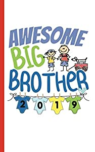 """Awesome Big Brother Quote Journal - Notebook: Half Lined Half Blank Page, New Baby Sibling Draw and Write Story Note Book, Small 5x8"""" (Writing Drawing Kid Gifts Vol 8)"""