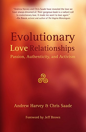 Evolutionary Love Relationships: Passion, Authenticity,and Activism