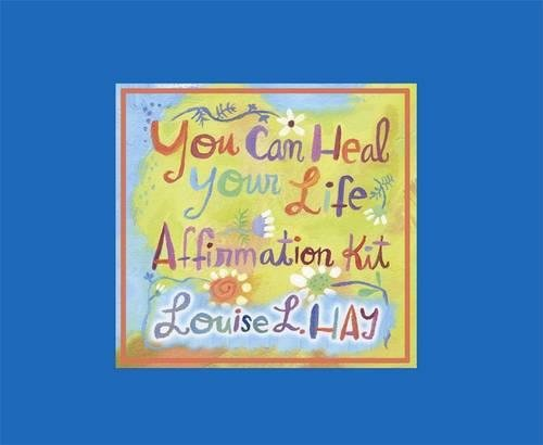 You Can Heal Your Life Affirmations -
