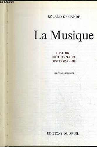 La Musique : Histoire, dictionnaire, discographie