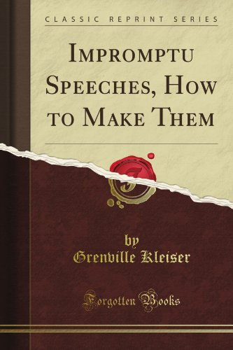 Impromptu Speeches: How to Make Them (Classic Reprint)